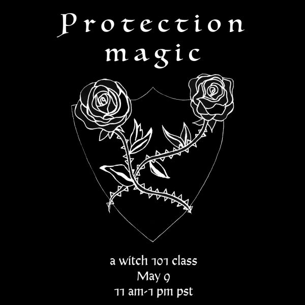 Witch 101: Protection Online Workshop by Sarah Faith Gottesdiener | Modern Women | Many Moons | Visual Magic